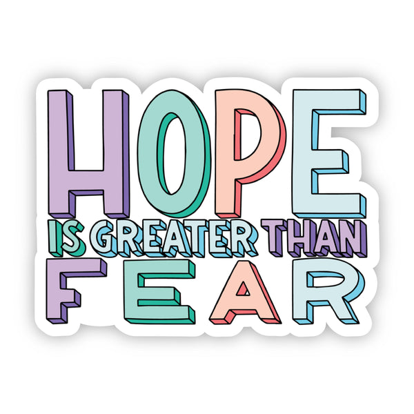 Hope is Greater Than Fear Multicolor Sticker