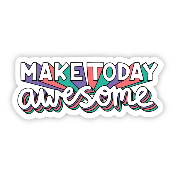 Make Today Awesome Bold Lettering Sticker