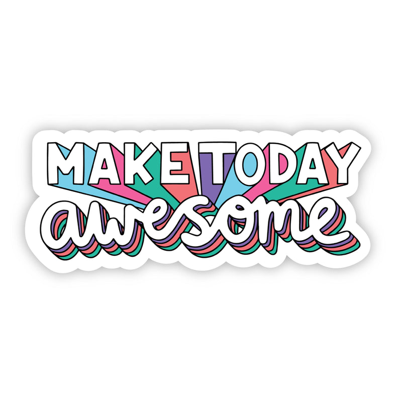 Make Today Awesome Bold Multi Color Sticker