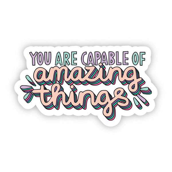 You Are Capable of Amazing Things Lettering Sticker