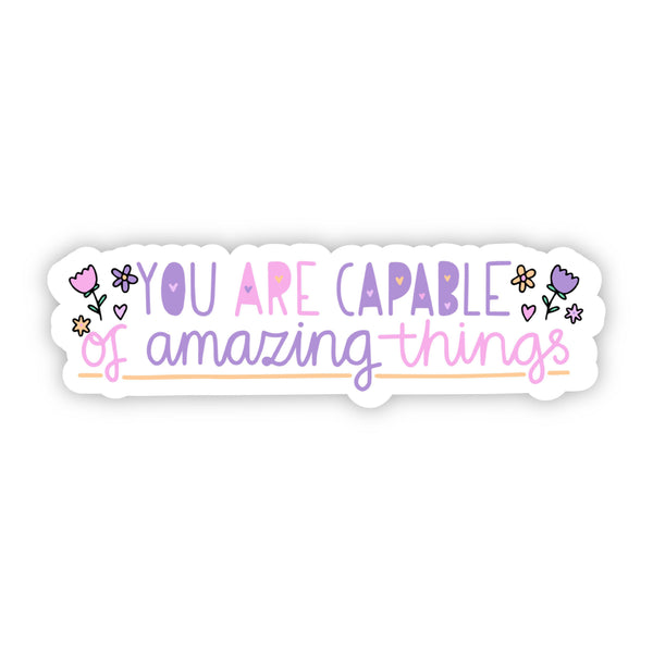 You Are Capable of Amazing Things Floral Sticker