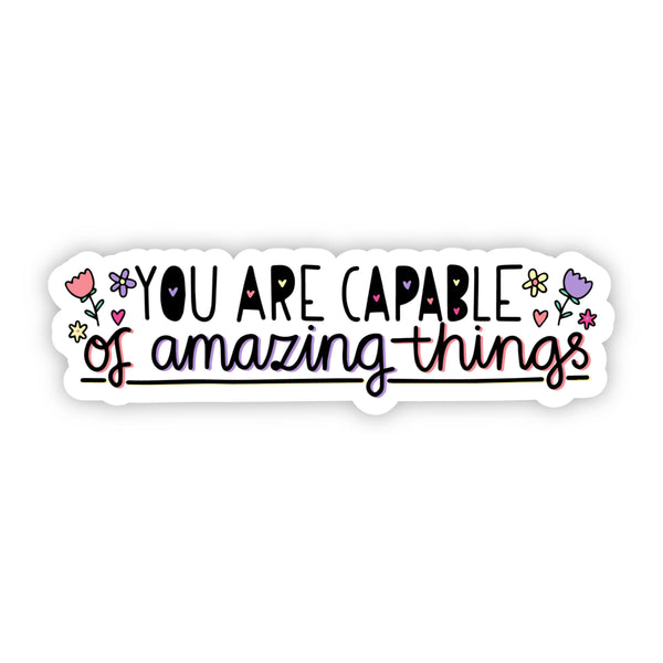 You Are Capable of Amazing Things Floral Black Sticker