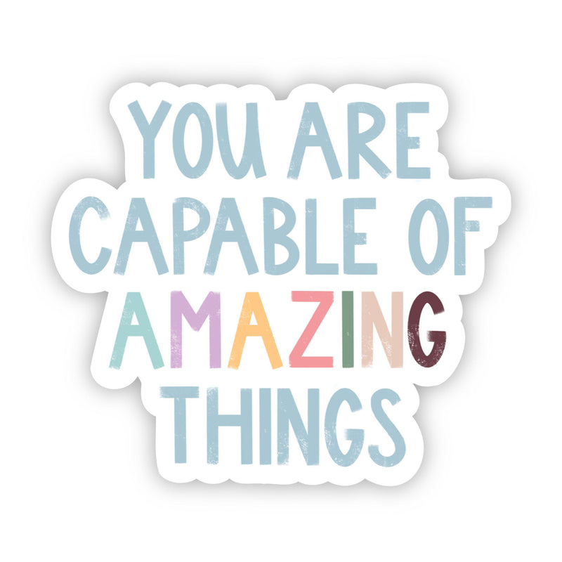 You Are Capable of Amazing Things Multicolor Lettering Sticker