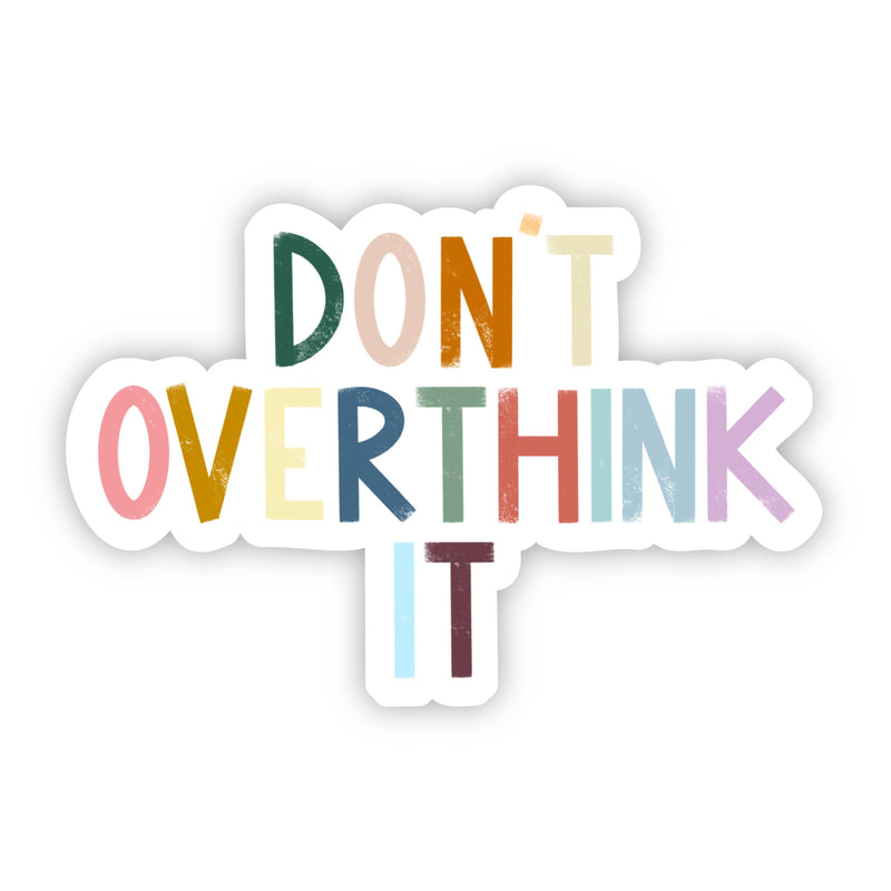Don't Overthink It Multicolor Lettering Sticker
