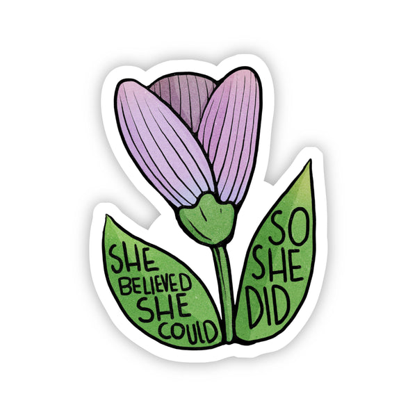 She Believed She Could, So She Did Flower Sticker