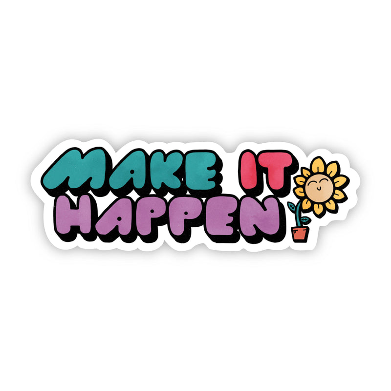 Make it Happen Bold Lettering Floral Sticker