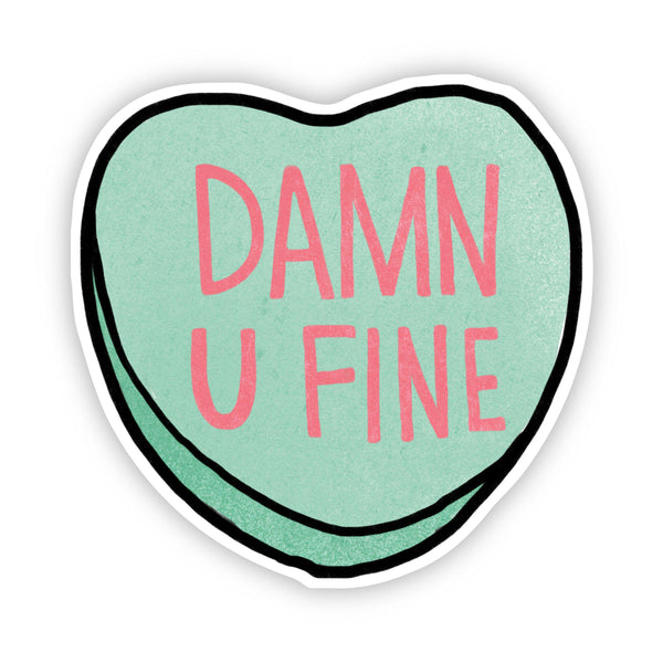 Damn U Fine Heart Sticker
