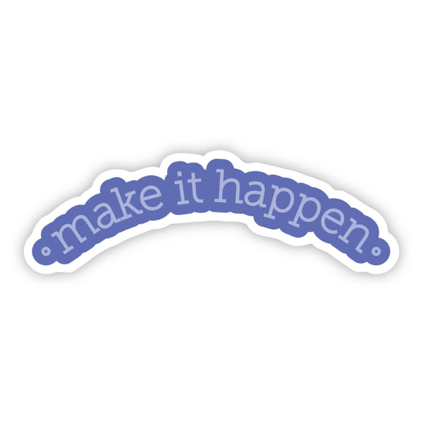Make it Happen Blue Motivational Sticker