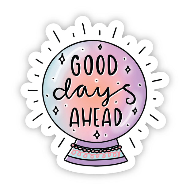 Good Days Ahead Crystal Ball Positivity Sticker 1