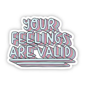 Your Feelings Are Valid Multicolor Lettering Sticker