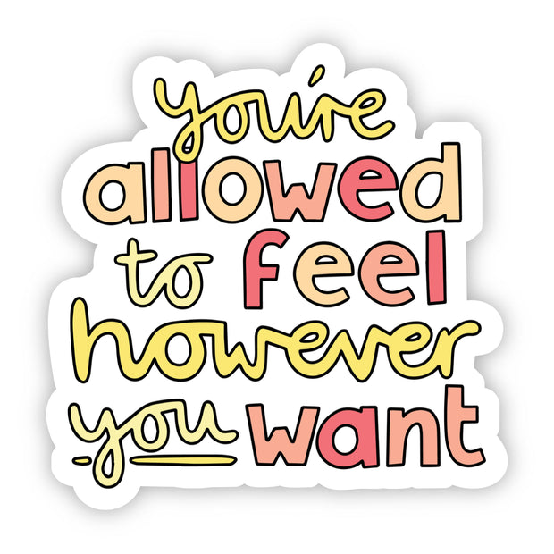 You're Allowed to Feel However You Want Yellow & Red Positivity Sticker 1