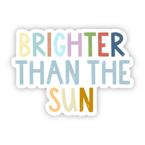 Brighter Than the Sun Positivity Lettering Sticker