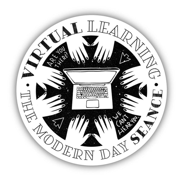 Virtual Learning - The Modern Day Seance Teacher Sticker