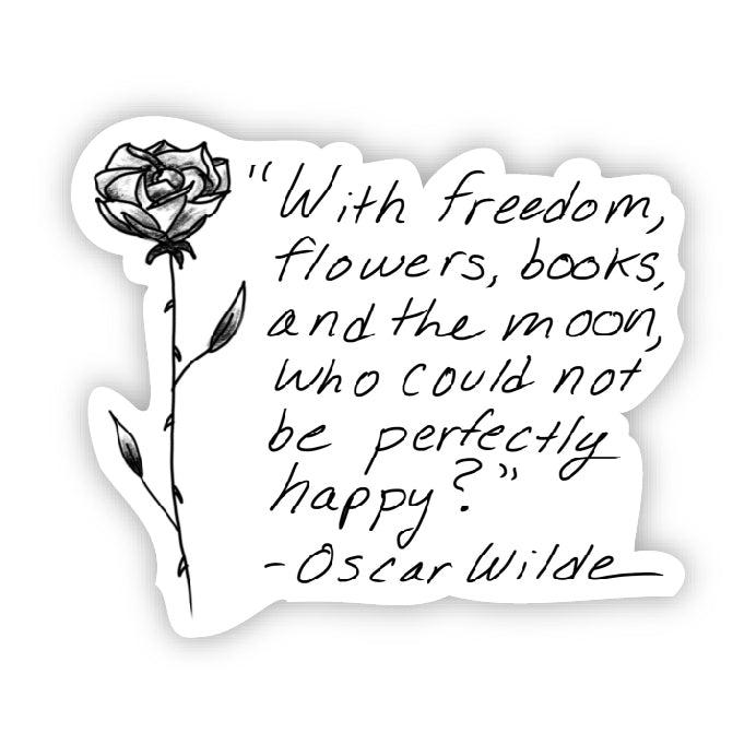 With freedom, flowers, books, and the moon (Oscar Wilde Sticker)