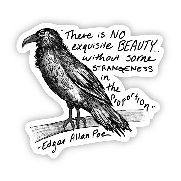 There is no exquisite beauty crow (Edgar Allan Poe Sticker)