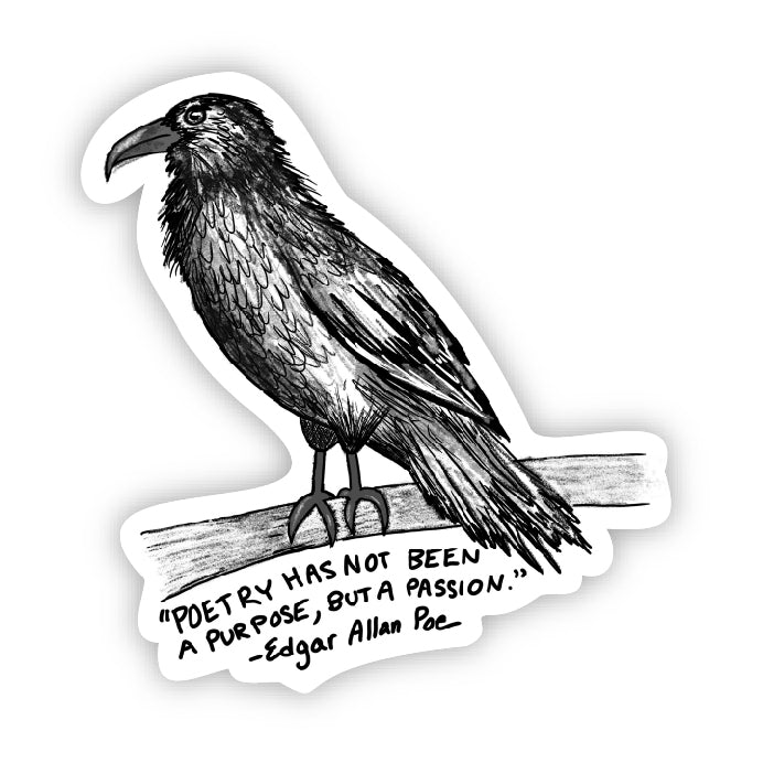 Poetry has not been a purpose, but a passion (Edgar Allan Poe Sticker)
