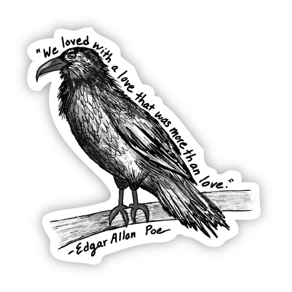We loved with a love that was more than a love crow (Edgar Allan Poe Sticker)