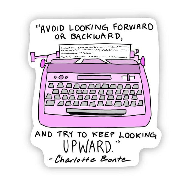 Avoid looking forward or backward pink typewriter (Charlotte Bronte Sticker)