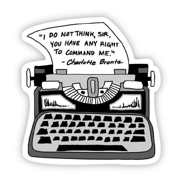 I do not think, sir, you have any right to command me (Charlotte Bronte Sticker)