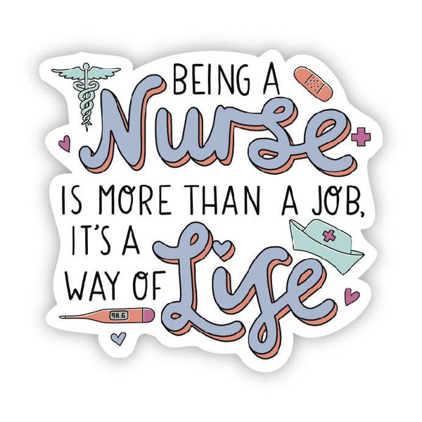 Being a nurse is a way of life sticker