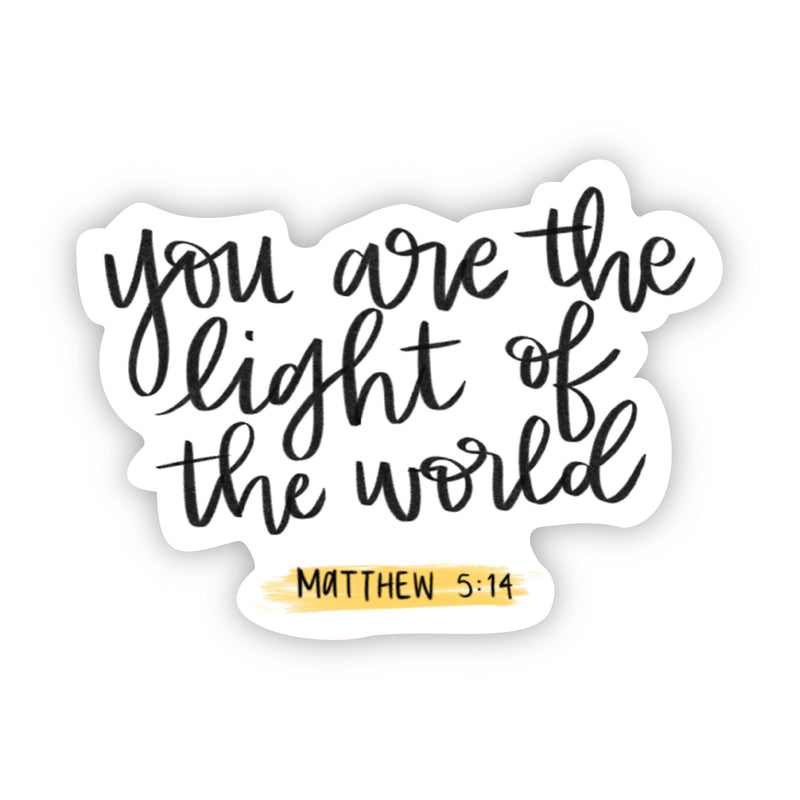you are the light of the world - Matthew 5:14