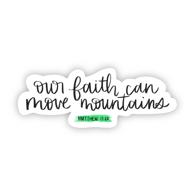 our faith can move mountains sticker