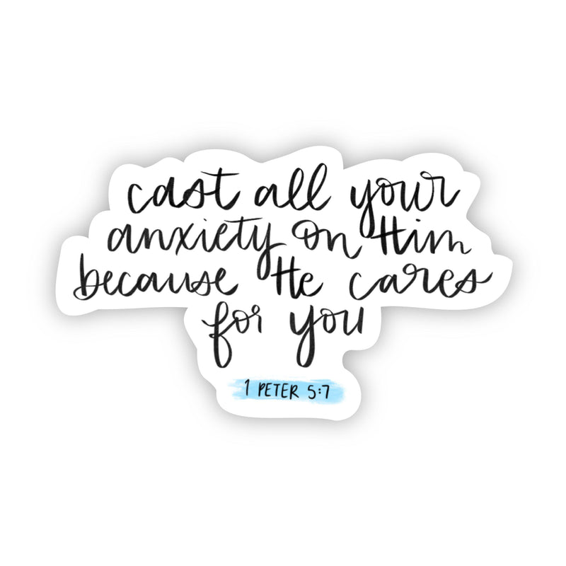 cast all your anxiety on Him because He cares for you (faith sticker)