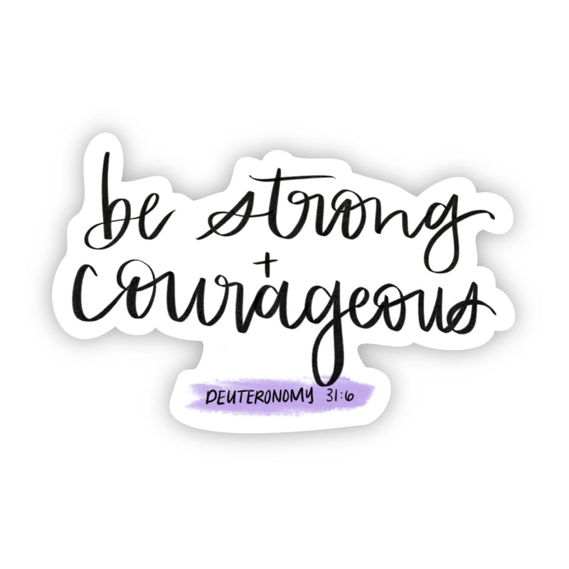 be strong + courageous (faith sticker)