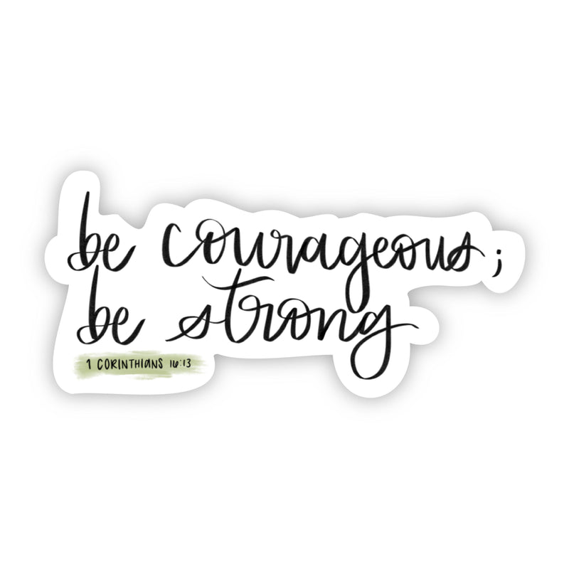 be courageous; be strong (faith sticker)