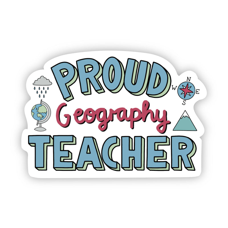 Proud Geography Teacher