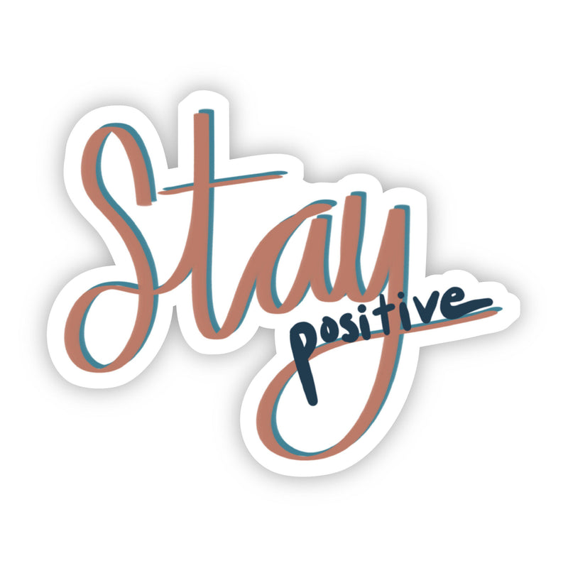 Stay Positive Cursive Lettering Sticker