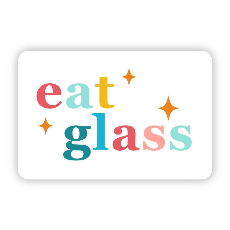 Eat Glass Sticker