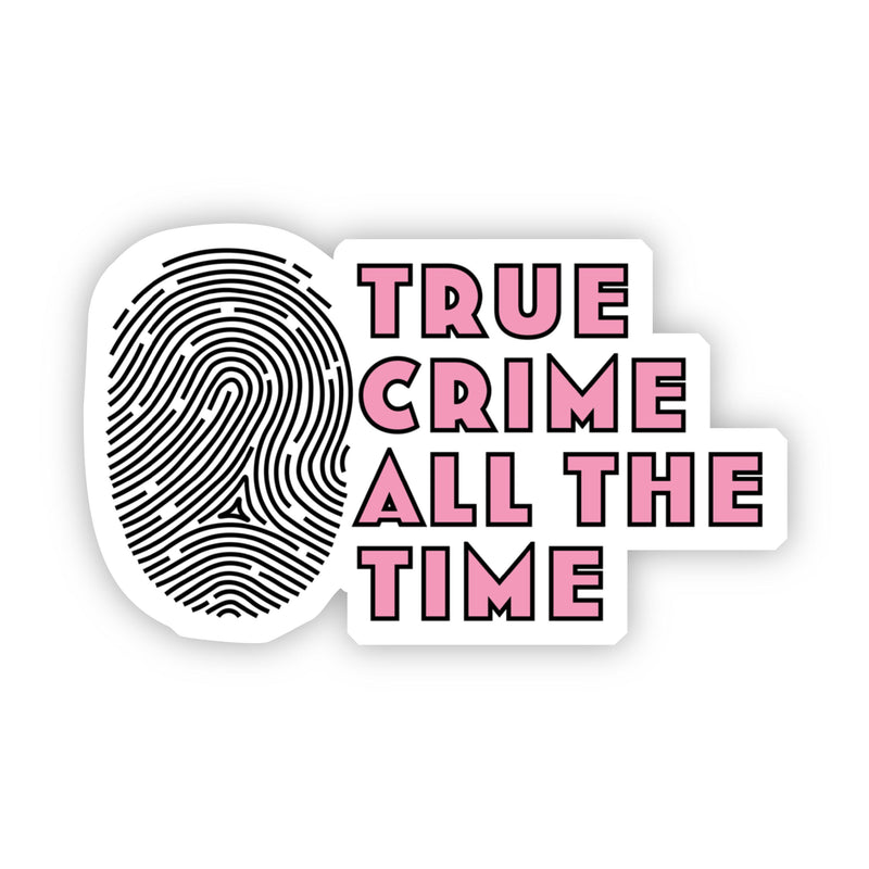 True Crime All The Time Pink Sticker