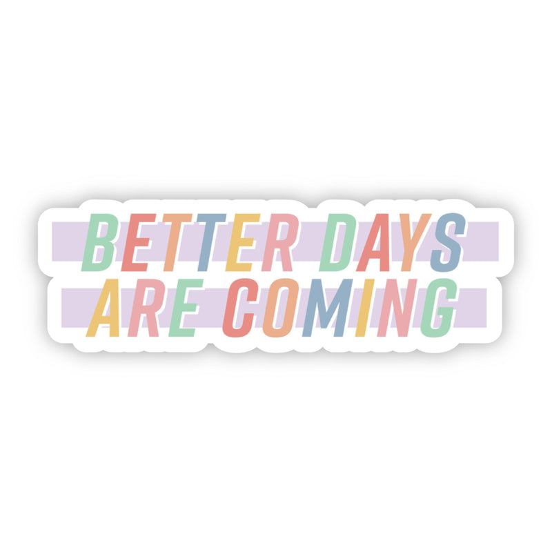 Better Days Are Coming Lettering Sticker