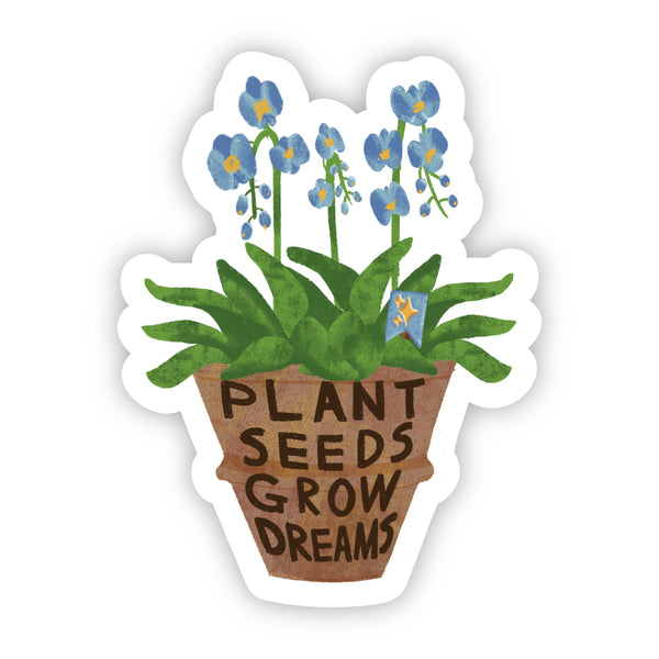 Plant Seeds Grow Dreams Potted Plant Sticker