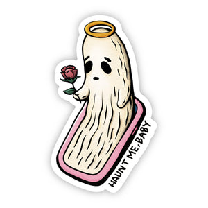 """Ghosted """"Haunt Me, Baby"""" Sticker"""