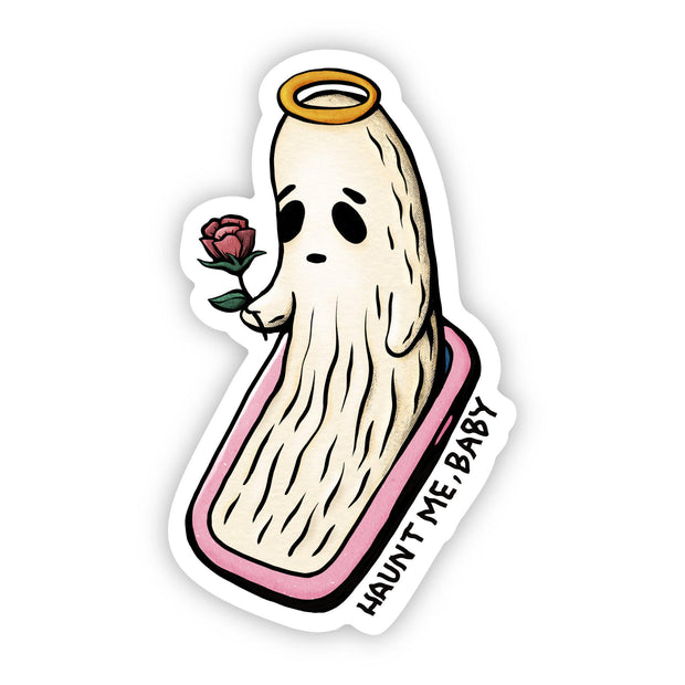 """Ghosted """"Haunt Me, Baby"""" Sticker 1"""