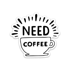 Need Coffee Sticker - Cup