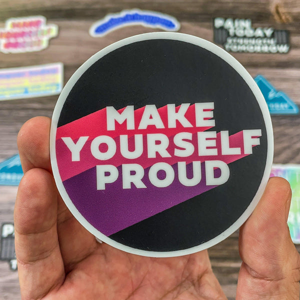 Make Yourself Proud Bold Motivational Sticker
