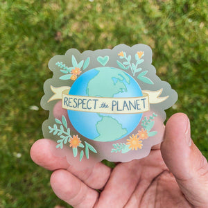 Respect the Planet - Clear Sticker