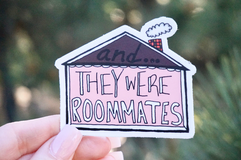 and... they were roommates