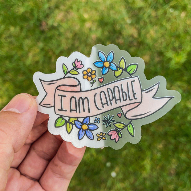 I Am Capable - Clear Sticker 1
