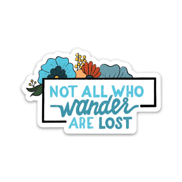 Not All Who Wander Are Lost Flower Sticker