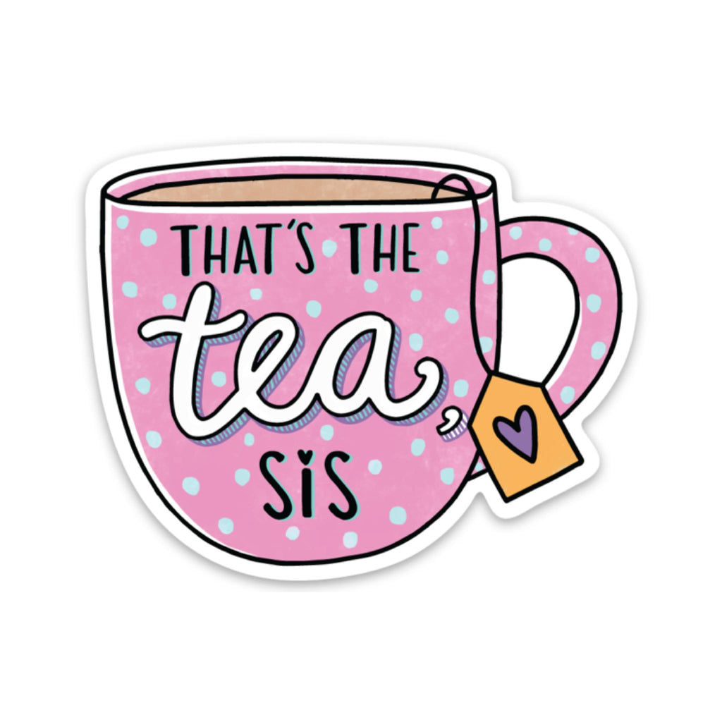 That's The Tea Sis Sticker - Pink
