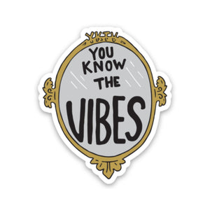 You Know The Vibes Mirror Sticker