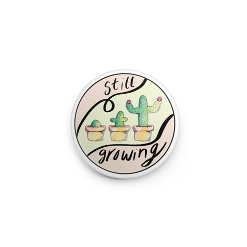 Still Growing Cactus - Button Pin