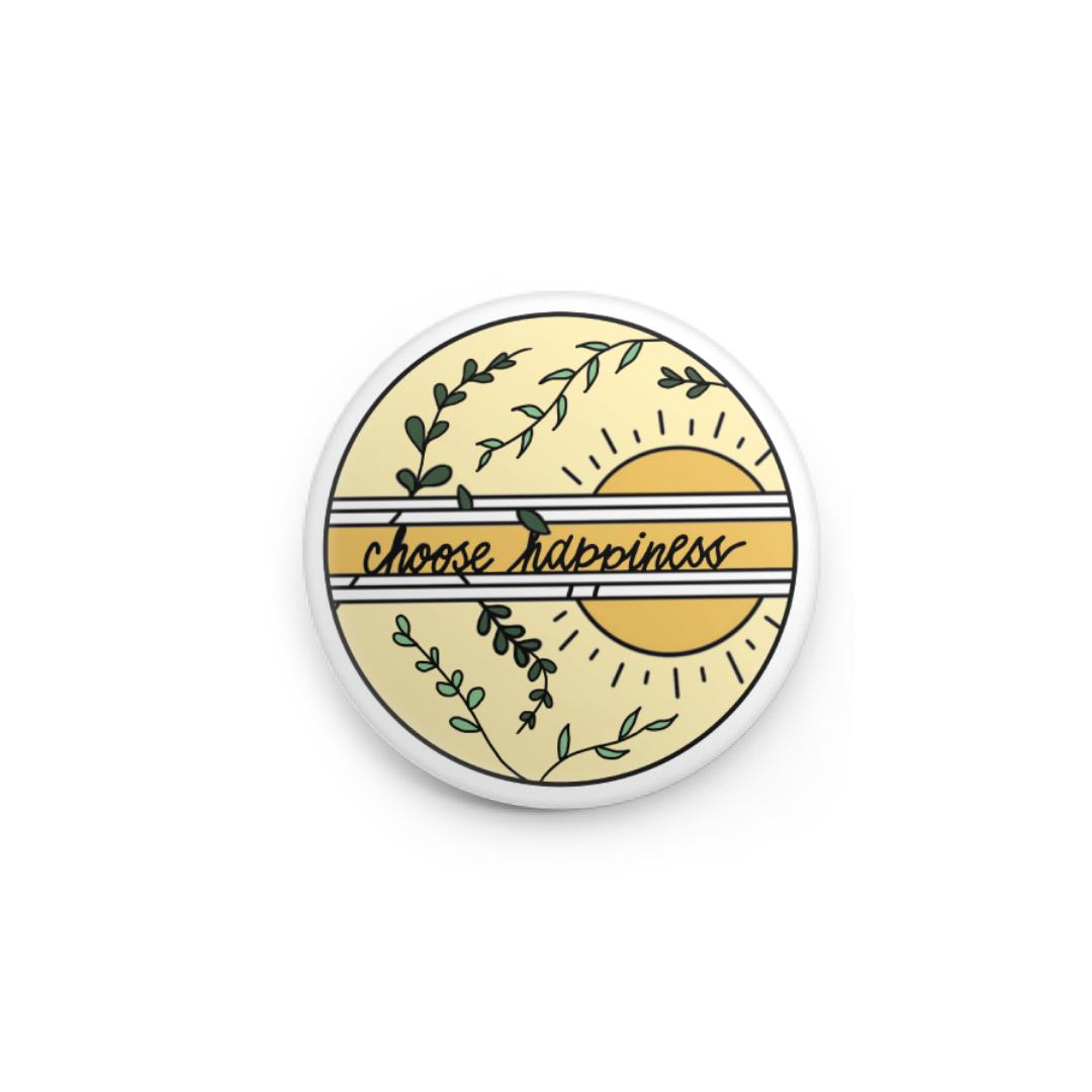 Choose Happiness Sun - Button Pin