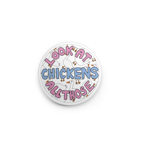 look all those chickens - button pin