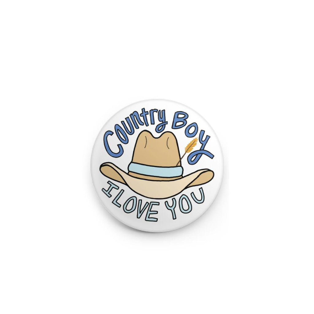 country boy i love you - button pin