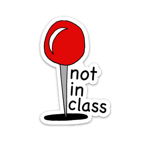 Not in class sticker